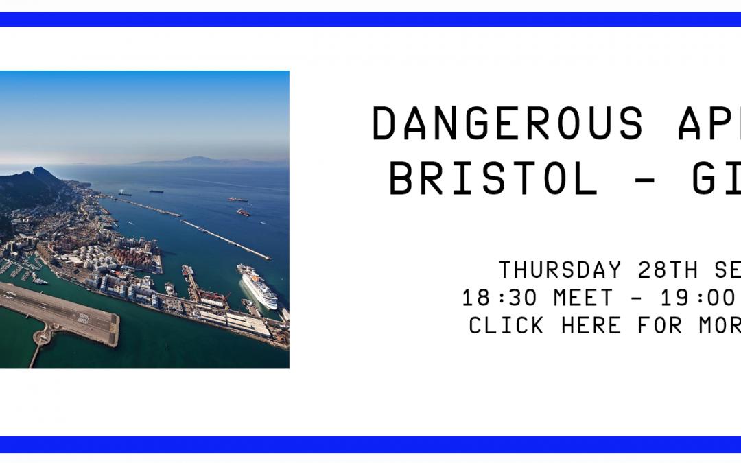 Dangerous Approaches Series – Bristol to Gibraltar
