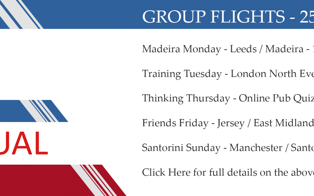 Group flights – 25th/31st May 2020