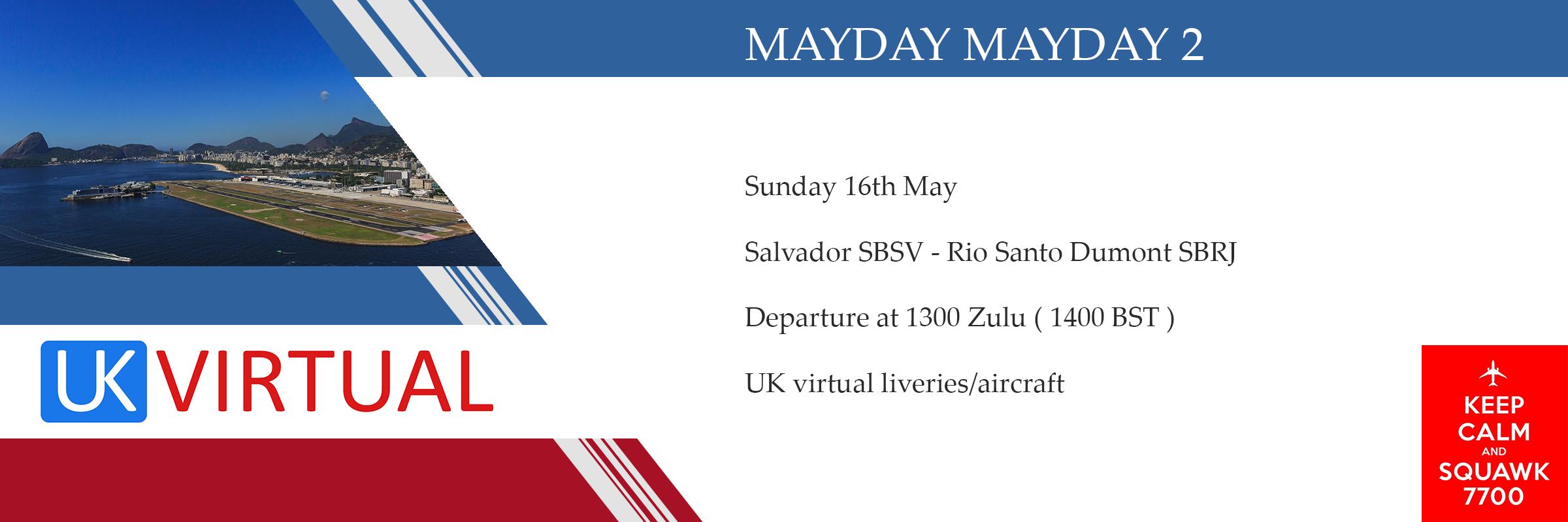 Mayday Mayday 2 Sunday 16th May